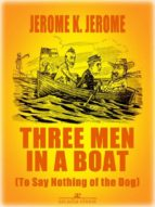 THREE MEN IN A BOAT (ILLUSTRATED)