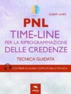 PNL. Time-Line per la riprogrammazione delle credenze (ebook)