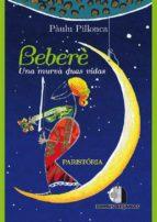 Bebere' - Una murva duas vidas (ebook)
