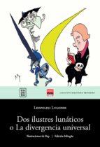 Dos ilustres lunáticos o La divergencia universal (ebook)