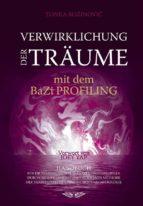 Verwirklichung der Träume mit dem BaZi profiling (ebook)