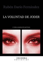 LA VOLUNTAD DE JODER