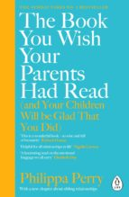 The Book You Wish Your Parents Had Read (and Your Children Will Be Glad That You Did) (eBook)