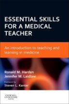 Essential Skills for a Medical Teacher E-Book (ebook)