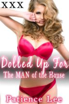 Dolled Up For The Man Of The House (ebook)