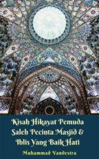 Kisah Hikayat Pemuda Saleh Pecinta Masjid & Iblis yang Baik Hati (ebook)