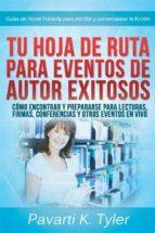 Hoja De Ruta Para Eventos Exitosos: Prepárate Para Lecturas, Firmas, Conferencias Y Otros Eventos