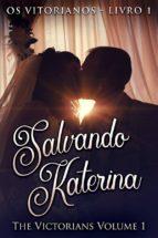 Salvando Katerina (Os Vitorianos - Livro 1) (ebook)