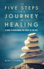 THE FIVE STEPS TO A JOURNEY OF HEALING