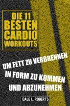 Die 11 Besten Cardio Workouts (ebook)