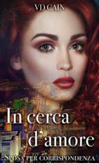 In Cerca D'amore - Sposa Per Corrispondenza (ebook)