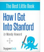 HOW I GOT INTO STANFORD (BY A STUDENT WHO SUCCESSFULLY TRANSFERRED TO STANFORD)