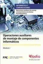 Operaciones auxiliares de montaje de componentes informáticos. Operaciones auxiliares de montaje y mantenimiento de sistemas microinformáticos (ebook)