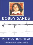 Writings from Prison: Bobby Sands Writings (ebook)