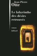 LE LABYRINTHE DES DÉSIRS RETROUVÉS
