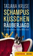 Schampus, Küsschen, Räuberjagd (ebook)