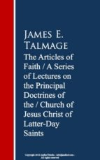 The Articles of Faith: A Series of Lectures of Christ of Latter-Day Saints (ebook)