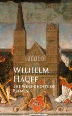 THE WINE-GHOSTS OF BREMEN