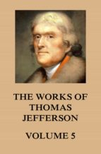 THE WORKS OF THOMAS JEFFERSON
