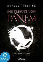 Die Tribute von Panem. Gefährliche Liebe (ebook)