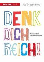 Denk dich reich! (ebook)