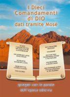 I Dieci Comandamenti di Dio dati tramite Mosè (ebook)