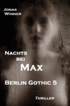 BERLIN GOTHIC 5: NACHTS BEI MAX