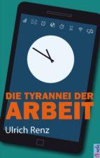 Die Tyrannei der Arbeit (ebook)