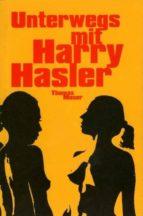 UNTERWEGS MIT HARRY HASLER