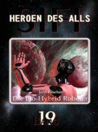 DIE BIO-HYBRID ROBOTER (HEROEN DES ALLS)