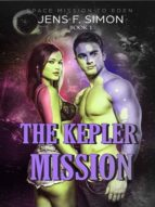 THE KEPLER MISSION (SPACE MISSION TO EDEN 1)