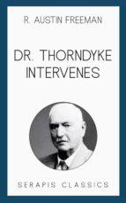 Dr. Thorndyke Intervenes (Serapis Classics) (ebook)