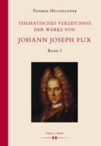 THEMATISCHES VERZEICHNIS DER WERKE VON JOHANN JOSEPH FUX.