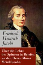 Über die Lehre des Spinoza in Briefen an den Herrn Moses Mendelssohn - Vollständige Ausgabe (ebook)
