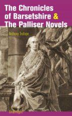 The Chronicles of Barsetshire & The Palliser Novels (Unabridged) (ebook)