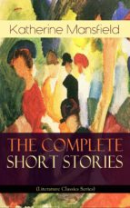 The Complete Short Stories of Katherine Mansfield (Literature Classics Series) (ebook)