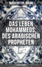 Das Leben Mohammeds, des arabischen Propheten (Historisher Roman) (ebook)