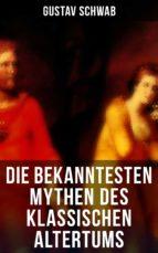 Die bekanntesten Mythen des klassischen Altertums (ebook)