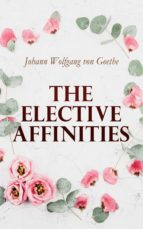 The Elective Affinities (ebook)