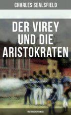 Der Virey und die Aristokraten (Historischer Roman) (ebook)