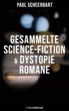 Gesammelte Science-Fiction & Dystopie Romane (12 Titel in einem Band) (ebook)