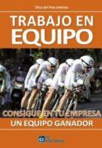 TRABAJO EN EQUIPO.CONSIGUE EN TU EMPRESA UN EQUIPO GANADOR (ebook)