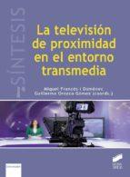 La televisión de proximidad en el entorno transmedia (ebook)