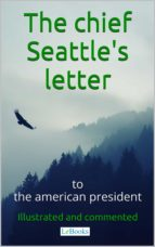 Chief Seattle's letter to the American President (ebook)