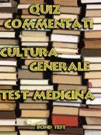 Quiz Commentati Cultura Generale Medicina (ebook)