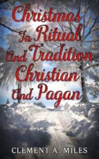Christmas in Ritual and Tradition, Christian and Pagan (ebook)