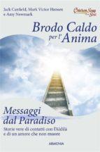 Brodo caldo per l'anima. Messaggi dal Paradiso (ebook)