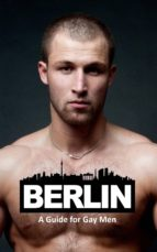 BERLIN: A GUIDE FOR GAY MEN