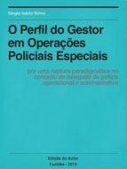 O PERFIL DO GESTOR EM OPERAÇÕES POLICIAIS ESPECIAIS