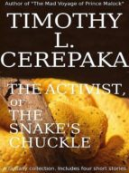 THE ACTIVIST, OR THE SNAKE'S CHUCKLE: A FANTASY COLLECTION
